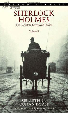 Sherlock Holmes: The Complete Novels and Stories Volume II (福尔摩斯探案全集 二)