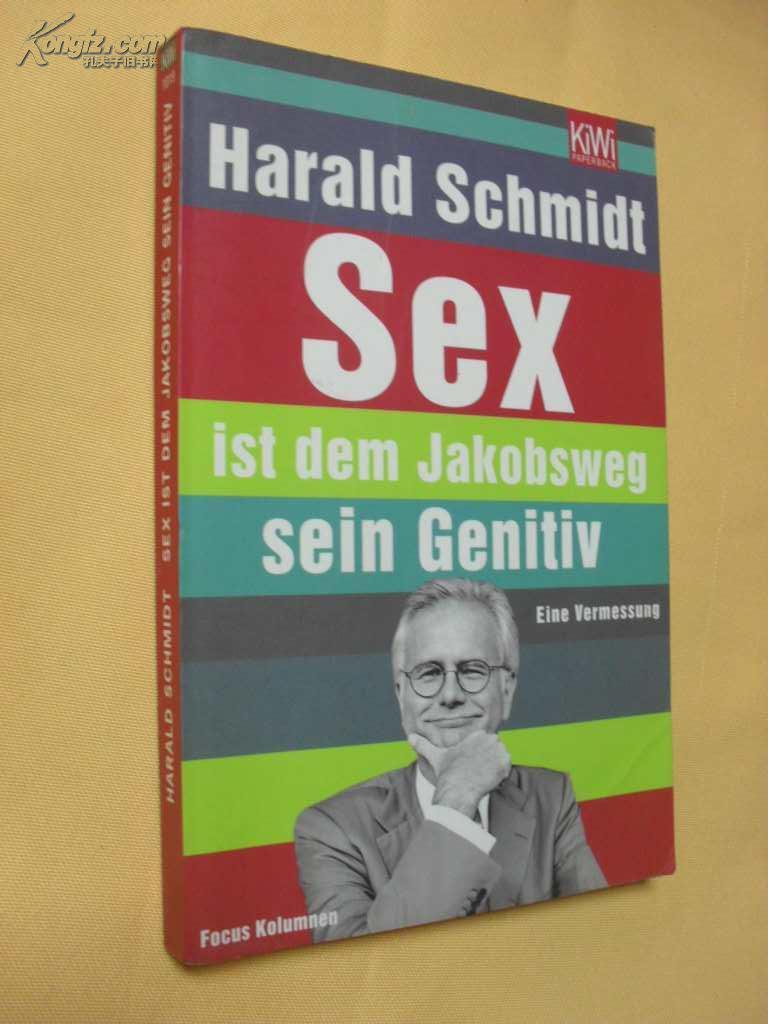 德文原版         Sex ist dem Jakobsweg sein Genitiv. Eine Vermessung