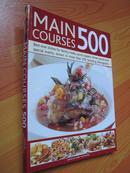 主要课程500:菜肴的家庭聚餐,快速的晚餐,晚餐派对 Main Courses 500 (外文原版 大16开 铜彩精印)