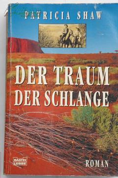 外文罕见本名著     DER TRAUM DER SCHLANGE     《梦蛇》  原版德文小说   帕特里夏·肖 著作    原价9.9欧元  赠书籍保护袋