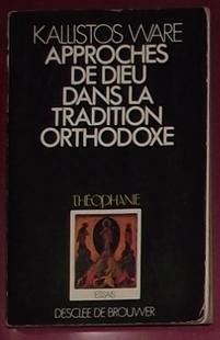 法语原版 Approches de Dieu dans la voie orthodoxe : Précédé de Autobiographie
