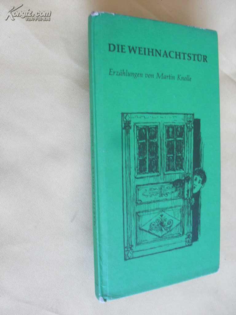 德文原版 精装   Die Weihnachtstür,         Erzählungen von Martin Knolle