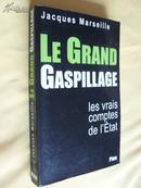法文原版    Le Grand Gaspillage:      Les vrais comptes de l'Etat