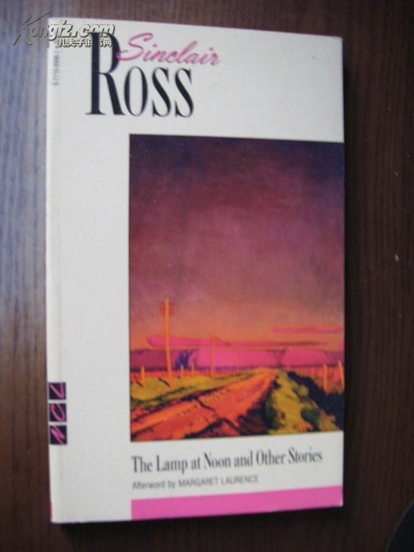 【英文原版】Sinclair Ross(辛克莱·罗斯)著:The Lamp at Noon and Other Stories(加拿大文学)