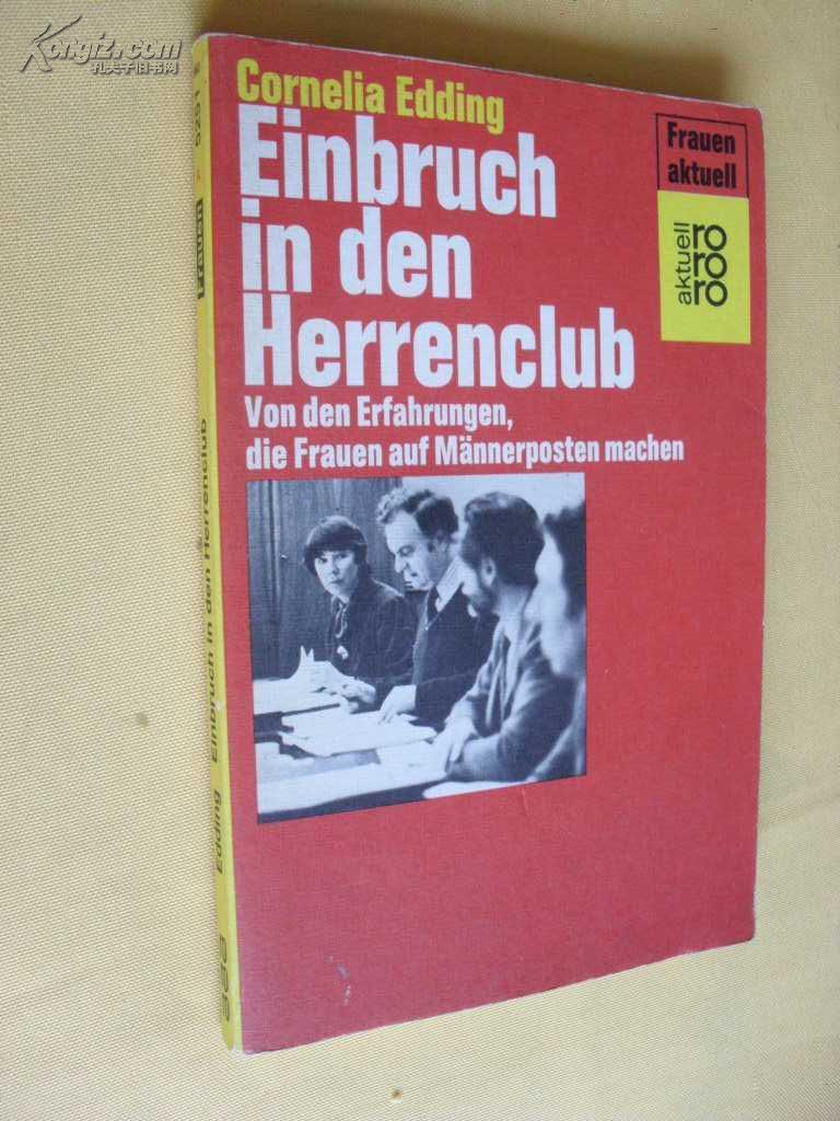 德文原版     Einbruch in den Herrenclub.,  Von  den Erfahrungen, die Frauen auf Männerposten machen.