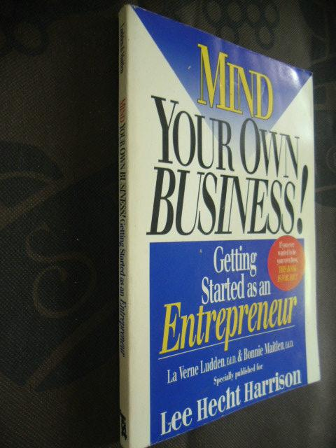 Mind Your Own Business! Getting Started as an Entrepreneur【别管闲事系列:创业入门,英文原版】