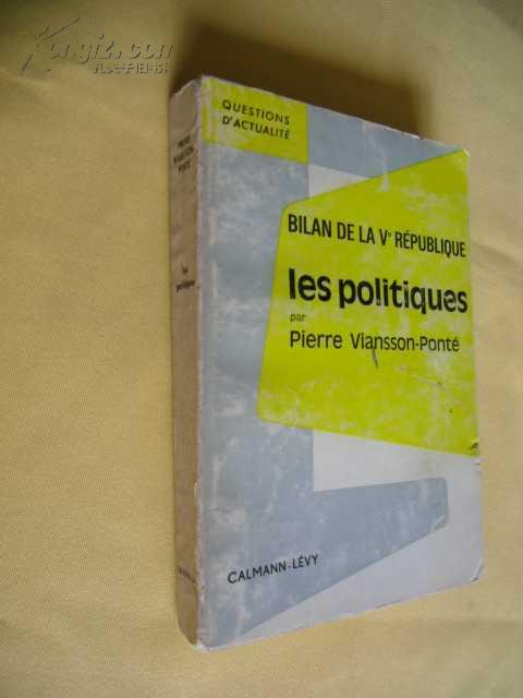 法文原版     Bilan de la Ve République,        les politiques: par Pierre Viansson-Ponté