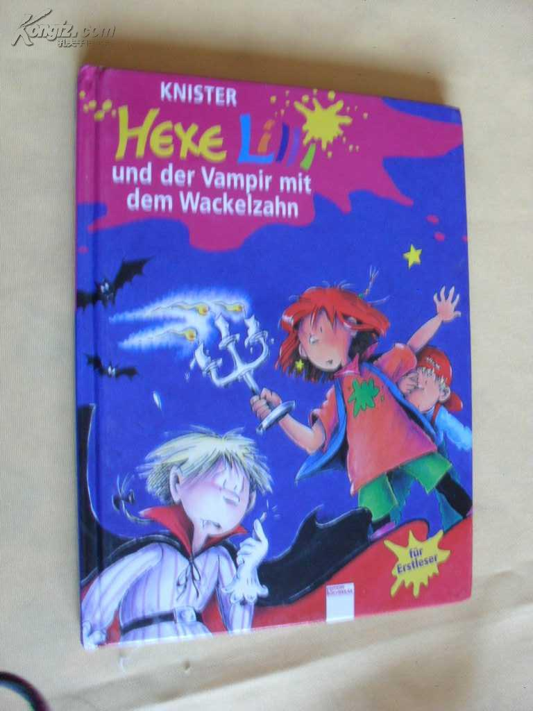 德文原版 精装   Hexe Lilli und der Vampir mit dem Wackelzahn.         Hexe Lilli für Erstleser