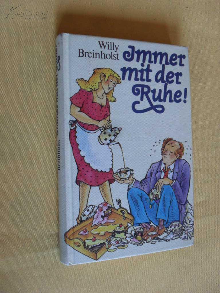 德文原版    插图本        willy breiholst Jmmer mit der ruhe
