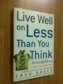 Live Well on Less Than You Think【活得好没有想象的那么好,弗雷德·布洛克,英文原版】