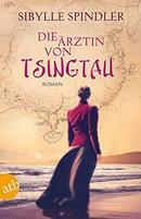 德国原版 德文 德语 最新畅销小说 青岛的德国女医生 Die Ärztin von Tsingtau
