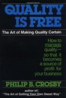 质量免费:提高质量的艺术:如何管理质量Quality Is Free: The Art of Making Quality Certain: How to Manage Quality