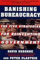 驱逐官僚制:五大战略重塑政府Banishing Bureaucracy: The Five Strategies for Reinventing Government
