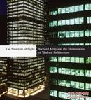 光的建筑The Structure of Light: Richard Kelly and the Illumination of Modern Architecture