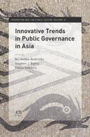 公共治理亚洲新趋势 Innovative Trends in Public Governance in Asia - Volume16 Innovation and the Public Sector