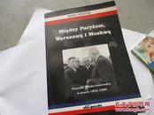 MIEDZY PARYZEM WARSZAWA I MOSKWA【见图、775】波兰语?不懂