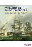 拿破仑时代的军舰;设计、开发和部署 Warships of the Napoleonic Era: Design, Development and Deployment