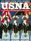 美国海军学院150周年 USNA: The United States Naval Academy: A Pictorial Celebration of 150 Years