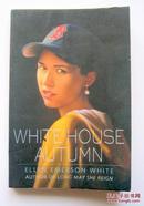 WHITE HOUSE AUTUMN(原版)
