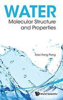 什么是水:水分子的复杂结构和奇妙特性Water: Molecular Structure and Properties