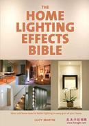 家灯光效果圣经The Home Lighting Effects Bible: Ideas and Know-How for Better Lighting in Every Part of home
