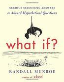 荒谬假设性问题额严肃的科学答案What If?: Serious Scientific Answers to Absurd Hypothetical Questions
