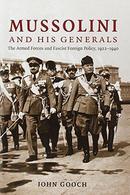 墨索里尼和他的将军:军队和法西斯外交政策Mussolini and his Generals: The Armed Forces and Fascist Foreign Policy, 1922-40