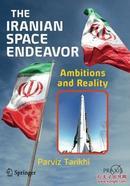 伊朗的太空探索The Iranian Space Endeavor: Ambitions and Reality