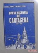 Breve historia de Cartagena 1501-1901 de Eduardo Lemaitre