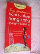 Suzy Gershmans Born to Shop Hong Kong, Shanghai & Beijing