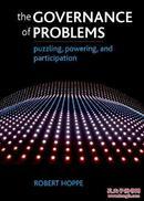 治理的问题:困惑、权力和参与The Governance of Problems: Puzzling, Powering and Participation.