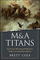 华尔街的并购先驱们如何塑造企业王国M&A Titans: The Pioneers Who Shaped Wall Streets Mergers and Acquisitions Industry