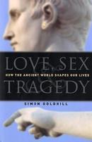 爱,性与悲剧:古代世界如何塑造我们的生活Love, Sex & Tragedy: How the Ancient World Shapes Our Lives