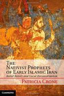 早期伊斯兰伊朗的本土主义先知The Nativist Prophets of Early Islamic Iran