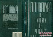 英文原版/Futurehype The Tyranny of Prophecy预言的力量(大32开精装本带护封/1991年印)包邮