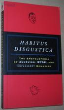 ◇英文原版书 Habitus Disgustica The Encyclopedia of Annoy 正版