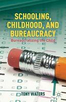教育、童年与官僚主义:儿童官僚化Schooling, Childhood, and Bureaucracy