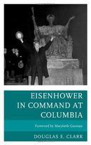 艾森豪威尔在哥伦比亚大学的日子Eisenhower in Command at Columbia