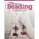 Simple Beginnings: Beading: Custom Jewelry 首飾設計步驟指南