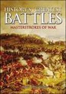 Historys Greatest Battles: Masterstrokes of War