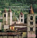 意大利100个美丽小镇 One Hundred & One Beautiful Small Towns in Italy