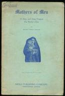 1940年版:《Mothers of Men:A Story and Song Program For mother's Day男人的母亲:母亲节的故事和歌曲》