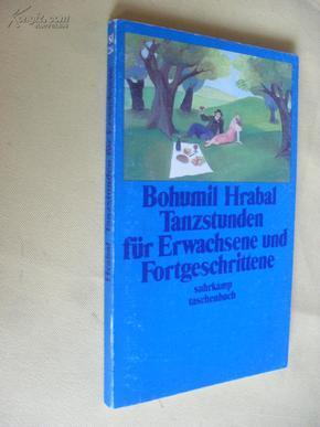 德文原版  Tanzstunden für        Erwachsene und Fortgeschrittene. Bohumil Hrabal
