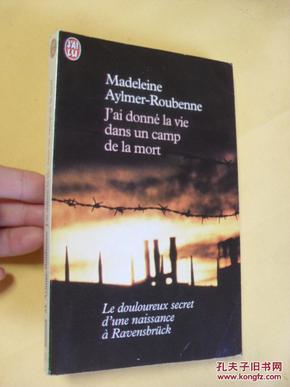 法文原版  Jai donné la vie dans un camp de la mort      Madeleine Aylmer-Roubenne
