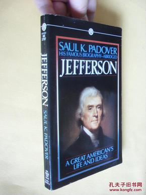 英文原版     Jefferson:    A Great Americans Life and ideas by Saul K. Padover