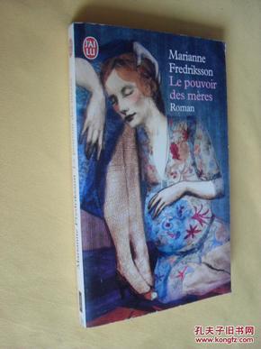 法文原版    Le pouvoir des mères        by Marianne Fredriksson and Christine Hammarstrand