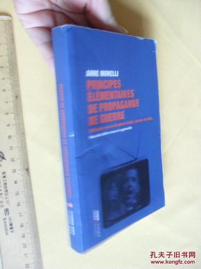 法文原版  Principes élémentaires de propagande de guerre .     Anne Morelli