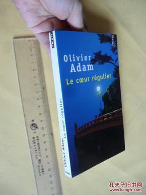 法文原版  Le Coeur Régulier.        Olivier Adam