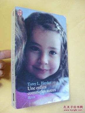 法文原版 Une enfant comme les autres .     Torey L.Hayden