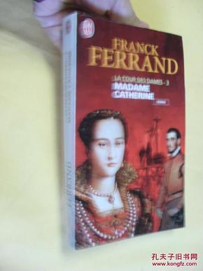 法文原版  La Cour Des Dames T.3      Madame Catherine.Franck Ferrand,